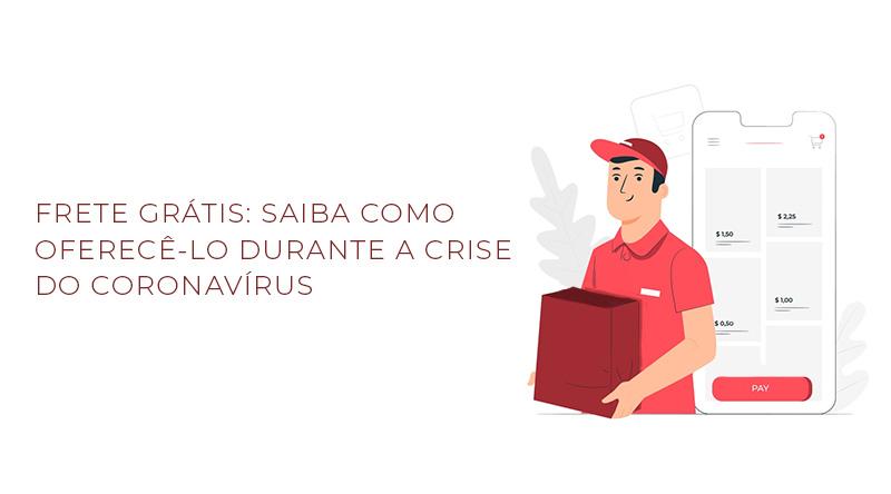 Frete Grátis Coronavírus Crise