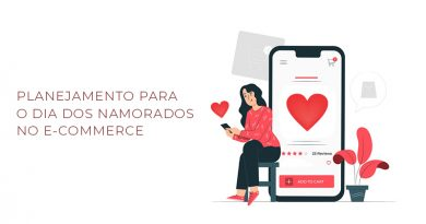 Planejamento para o Dia dos Namorados no E-commerce