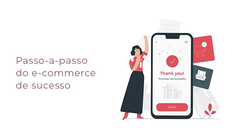 Passo-a-passo do e-commerce de sucesso