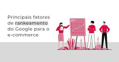 Principais fatores de rankeamento do Google para o e-commerce