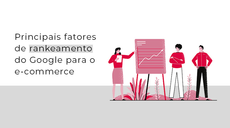Principais fatores de rankeamento do Google para o e-commerce