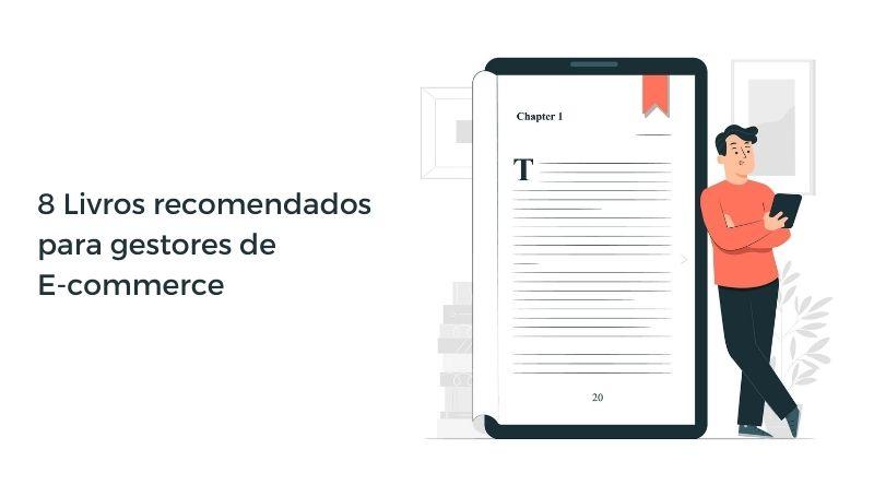 8 Livros recomendados para gestores de E-commerce